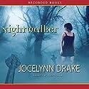 Nightwalker: Dark Days, Book 1 Audiobook by Jocelynn Drake Narrated by Celeste Ciulla