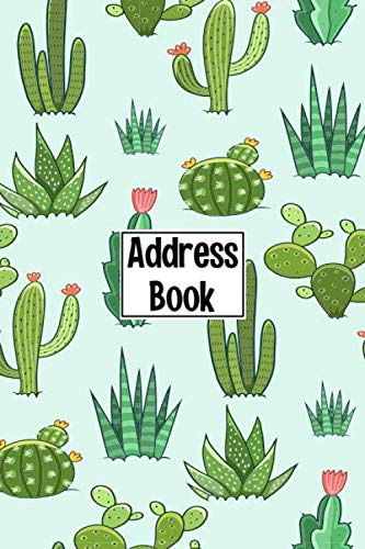 Address Book: Cute Cactus Succulent Cover Address Book with Alphabetical Organizer, Names, Addresses, Birthday, Phone, Work, Email and Notes (Address Book 6x9)