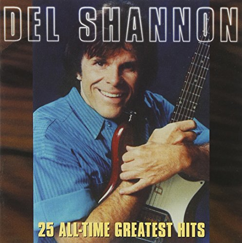 Del Shannon - 25 All-Time Greatest Hits by Varese Fontana