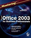 Mastering Microsoft Office 2003 for Business Professionals, Gini Courter and Annette Marquis, 0782142281