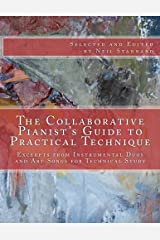 The Collaborative Pianist's guide to Practical Technique: Excerpts from Instrumental Duos and Art Songs for Technical Study Paperback