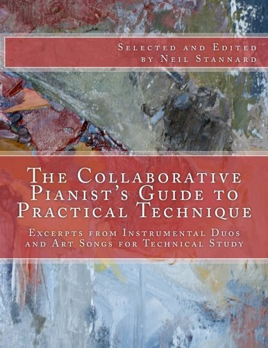 Read Online The Collaborative Pianist's guide to Practical Technique: Excerpts from Instrumental Duos and Art Songs for Technical Study ebook