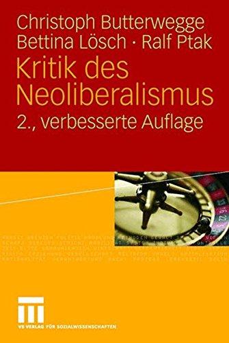 Kritik des Neoliberalismus Taschenbuch – 14. Februar 2008 Christoph Butterwegge Bettina Lösch Ralf Ptak Tim Engartner