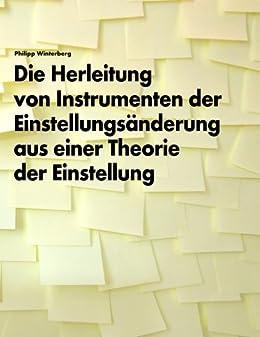 Die Herleitung von Instrumenten der Einstellungsänderung aus einer Theorie der Einstellung (German Edition) by [Winterberg, Philipp]