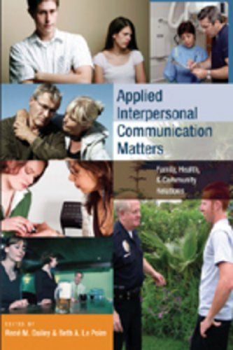 Applied Interpersonal Communication Matters: Family, Health, and Community Relations (Language as Social Action)