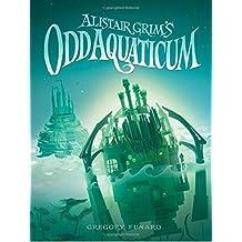 Alistair Grim's Odd Aquaticum (Odditorium) by Gregory Funaro (2016-01-05)