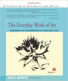 Book The Everyday Work of Art: Awakening the Extraordinary in Your Daily Life by Booth, Eric (2001)
