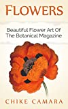 FLOWERS: DIGITAL COFFEE TABLE BOOK: The Beautiful Art Of Wiliam Curtis's Original Botanical Magazine