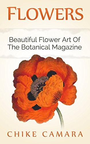 FLOWERS: DIGITAL COFFEE TABLE BOOK: The Beautiful Art Of Wiliam Curtis's Original Botanical Magazine ()