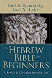 Hebrew Bible for Beginners, The