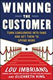 img - for Winning the Customer: Turn Consumers into Fans and Get Them to Spend More book / textbook / text book
