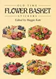 Old-Time Flower Basket Stickers: 16 Pressure-Sensitive Designs (Dover Stickers)