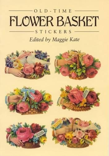 Old-Time Flower Basket Stickers: 16 Pressure-Sensitive Designs (Dover Stickers)