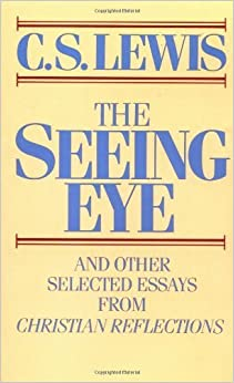 The Seeing Eye and Other Selected Essays from Christian Reflections by C.S. Lewis (1986-02-12)
