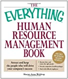 img - for The Everything Human Resource Management Book: Attract and keep the people who will drive your company's success book / textbook / text book