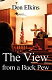 The View from a Back Pew, Don Elkins, 146265844X