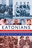 img - for Eatonians : The Story of the Family Behind the Family by Patricia Phenix (2003-05-03) book / textbook / text book