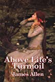 Above Life's Turmoil, Allen, 1934451401
