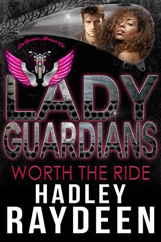 Lady Guardians: Worth the Ride (Arlington Series Book - Series Arlington
