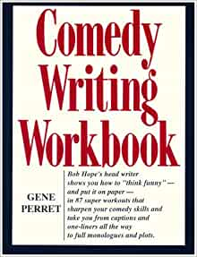 comedy writing workbook gene perret Comedy writing workbook by gene perret starting at $099 comedy writing workbook has 2 available editions to buy at half price books marketplace.