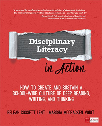 Disciplinary Literacy in Action: How to Create and Sustain a School-Wide Culture of Deep Reading, Writing, and Thinking (Corwin Literacy)