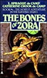 The Bones of Zora, L. Sprague de Camp and Catherine C. De Camp, 0441070124