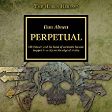 Perpetual: The Horus Heresy Performance by Dan Abnett Narrated by Gareth Armstrong
