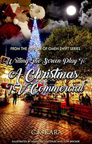 Writing The Screenplay To A Christmas T V Commercial