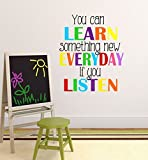 Athena Bacon You Can Learn Something New Every Day If You Listen Children's Inspirational Nursery Quote Vinyl Wall Decals 33'' H by 28'' W, Children's Quotes, Nursery Decals