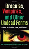 Draculas, Vampires, and Other Undead Forms, Caroline Joan Picart, 081086696X