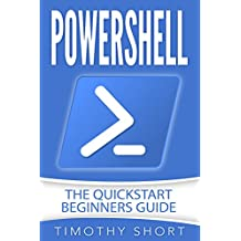 Powershell: The Quick Start Beginners Guide
