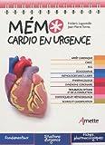 Mémo cardio en urgence: Arrêt cardiaque. Choc. ECG. Echographie. Pathologies vasculaires. PHarmacologie. SYndrome coronaire. Troubles du rythme et de ... et méthodologie. Scores et classification.