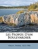 Les Propos D'un Boulevardier, Véron Pierre 1833-1900, 1246740079