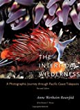 img - for The Intertidal Wilderness: A Photographic Journey through Pacific Coast Tidepools, Revised Edition book / textbook / text book