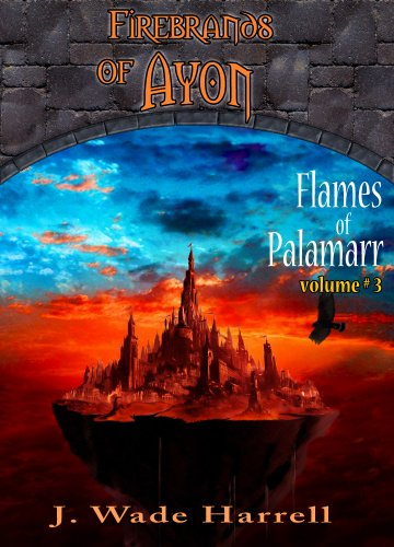 Firebrands of Ayon (Flames of Palamarr Book 3)