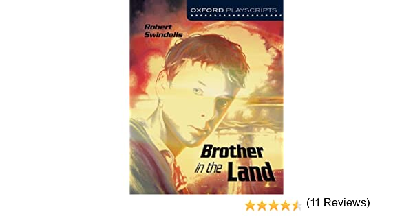 Brother in the Land (Oxford Modern Playscripts): Robert Swindells ...
