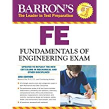 Barron's FE:Fundamentals of Engineering Exam, 3rd ed. (Barron's Fe: Fundamentals of Engineering Exam)