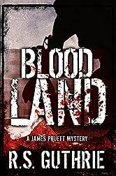 Blood Land: A Hard Boiled Murder Mystery (A James Pruett Mystery Book 1)