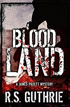 Blood Land: A Hard Boiled Murder Mystery (A James Pruett Mystery Book 1) by [Guthrie, R.S.]