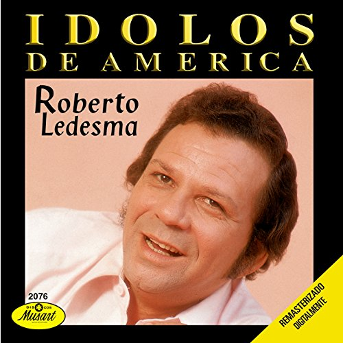 ... Idolos De America-Roberto Ledesma