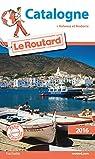 Guide du Routard Catalogne 2016 par Guide du Routard