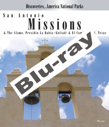 Discoveries...America National Parks: San Antonio Missions & The Alamo, Presidio La Bahia (Goliad) & El Camino Real, Texas [Blu-ray]