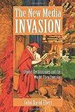 The New Media Invasion, John David Ebert, 0786465603