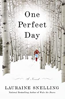 One Perfect Day: A Novel by [Snelling, Lauraine]