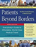 Patients Beyond Borders: Everybody's Guide to Affordable, World-Class Medical Travel