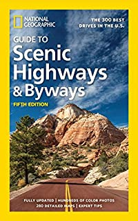 Book Cover: National Geographic Guide to Scenic Highways and Byways, 5th Edition: The 300 Best Drives in the U.S.