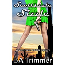 Scottsdale Sizzle: a funny, romantic, thrilling mystery... (Laura Black Mysteries Book 3)