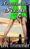 Scottsdale Sizzle: a fun, romantic, thrilling mystery... (Laura Black Mysteries Book 3)