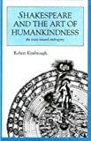 Shakespeare and the Art of Humankindness, Robert Kimbrough, 1573925128