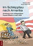 Im Schlepptau nach Amerika: Anleitung zum erfolgreichen Expat-Dasein in den USA